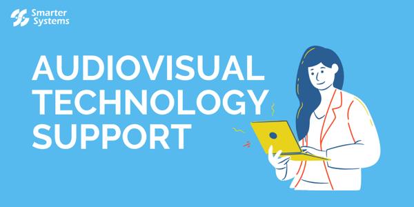 Smarter Systems provides AV technology support
