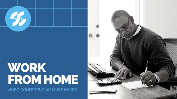 WORK FROM HOME_ Video Conferencing Must Haves