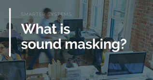 What is sound masking_ (2)-1