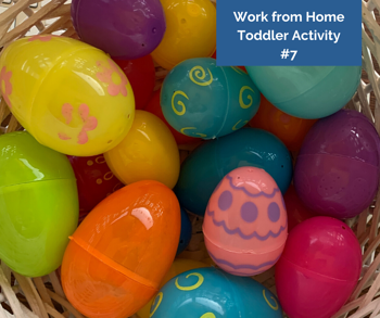 Work from Home Toddler Activity #7