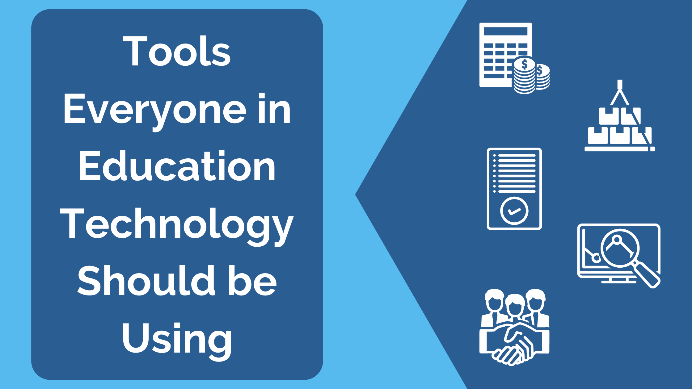 Tools everyone in education technology should be using